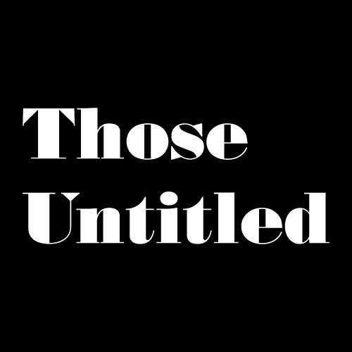 Those Untitled